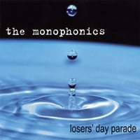 the monophonics | Losers' Day Parade