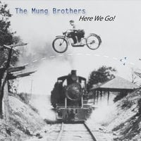 The Mung Brothers | Here We Go!