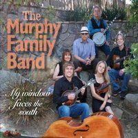 The Murphy Family Band | My Window Faces the South