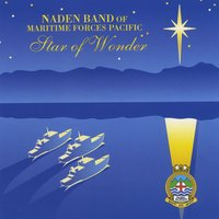 The Naden Band of Maritime Forces Pacific | Star of Wonder