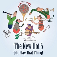 The New Hot 5 | Oh, Play That Thing!
