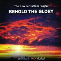 The New Jerusalem Project | Behold the Glory
