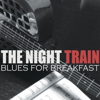 The Night Train | Blues for Breakfast