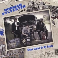 The Norman Sylvester Band | Blues Stains On My Hands