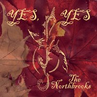 The Northbrooks | Yes, Yes