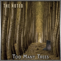 The Noted | Too Many Trees