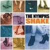 The Nymphs: Shake