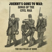 The Old Folks at Home | Johnny's Gone to War: Songs of the Civil War