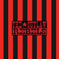 The Outlaw Rebels: The Outlaw Rebels
