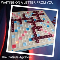 The Outside Agitators | Waiting on a Letter from You