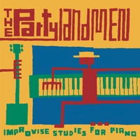 The Partylandmen | Improvise Studies for Piano