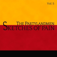 The Partylandmen | Sketches of Pain, Vol. 5