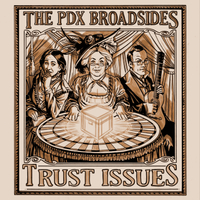 The PDX Broadsides | Trust Issues