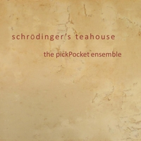 The Pickpocket Ensemble | Schrödinger's Teahouse