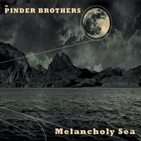 The Pinder Brothers | Melancholy Sea