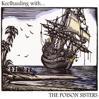 The Poison Sisters | Keelhauling With....