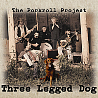 The Porkroll Project | Three Legged Dog