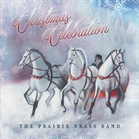The Prairie Brass Band | Christmas Celebration