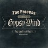The Process: Gypsy Wind
