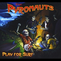 The Pyronauts | Play for Surf