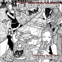 The Quadraphonnes | Get the Funk Out!