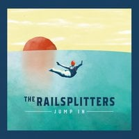 The Railsplitters | Jump In