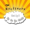 The Recliners: Get Up!!