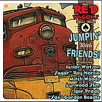 The Red Wagons | Jumpin' With Friends! (feat. Junior Watson, Sugar Ray Norcia, Mitch Woods, Lynwood Slim, Igor Prado & Gordon Beadle)