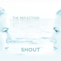 The Reflection | Shout