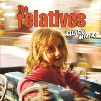The Relatives | Tilted World