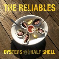 The Reliables | Oysters on the Half Shell