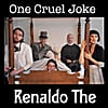 Renaldo The: One Cruel Joke