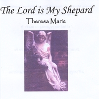 Theresa Marie | The Lord Is My Shepard