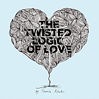 Theresa Rhodes | The Twisted Logic of Love