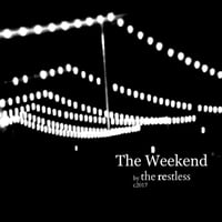 The Restless | The Weekend