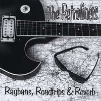 The Retroliners | Raybans, Roadtrips & Reverb