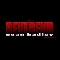 The Reverend Evan Hadley | Greatest Hits