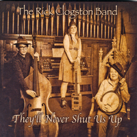 The Rick Clogston Band | They'll Never Shut Us Up