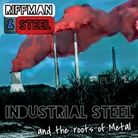 Riffman & Steel | Industrial Steel and the Roots of Metal