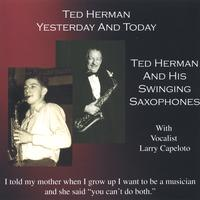TED          HERMAN AND HIS SWINGING SAXES: Yesterday And Today