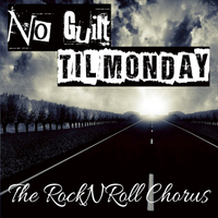 The RockNRoll Chorus | No Guilt 'Til Monday