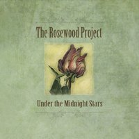 The Rosewood Project | Under the Midnight Stars
