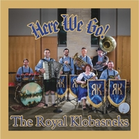The Royal Klobasneks | Here We Go!