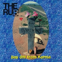 The Rub | Day off from Karma