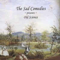 The Sad Comedies | Old Science