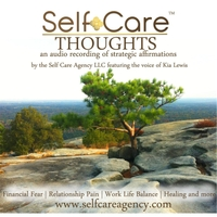 The Self Care Agency Featuring Kia Lewis | Self Care Thoughts Vol. I : An Audio Recording of Strategic Affirmations By the Self Care Agency