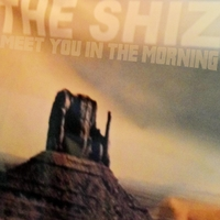The Shiz: Meet You in the Morning