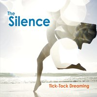 The Silence | Tick-Tock Dreaming