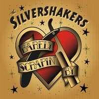 The Silvershakers | Barely Scrapin' By