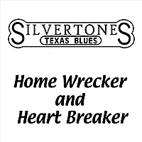 The Silvertones | Home Wrecker and Heart Breaker